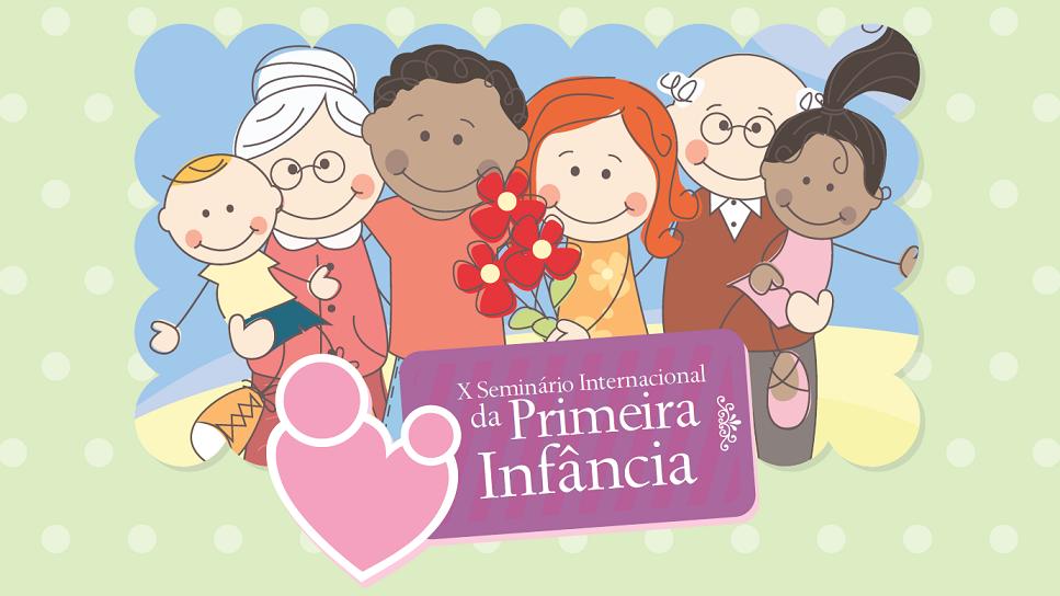 X Seminário Internacional da Primeira Infância