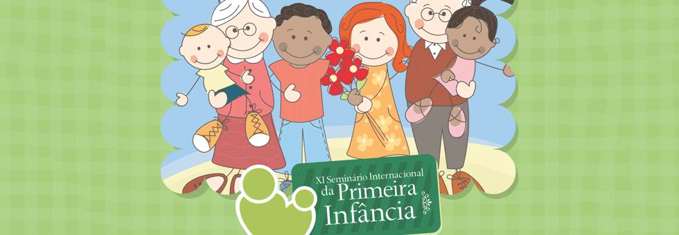 XI Seminário Internacional da Primeira Infância