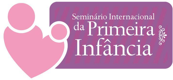 VIII Seminário Internacional da Primeira Infância