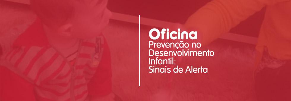 Oficina de prevenção no desenvolvimento infantil está com inscrições abertas