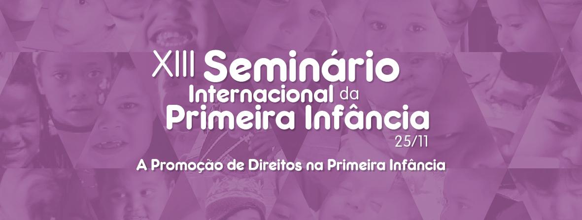 XIII Seminário Internacional da Primeira Infância