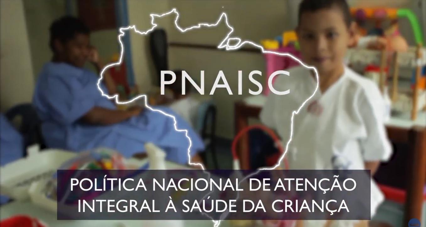 Política Nacional de Atenção Integral à Saúde da Criança – PNAISC