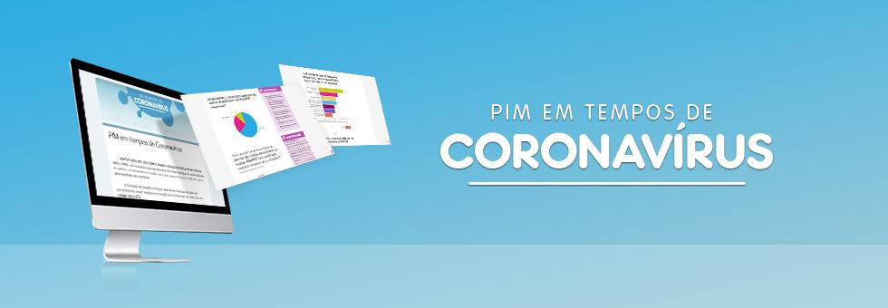 Pesquisa avalia situação do PIM em tempos de coronavírus